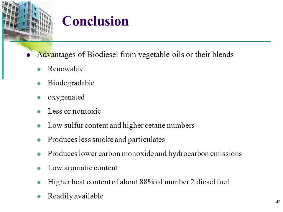 Conclusion Advantages of Biodiesel from vegetable oils or their blends