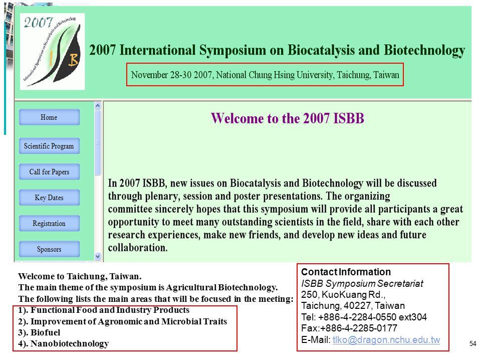 Contact Information ISBB Symposium Secretariat. 250, KuoKuang Rd., Taichung, 40227, Taiwan. Tel: +886-4-2284-0550 ext304.