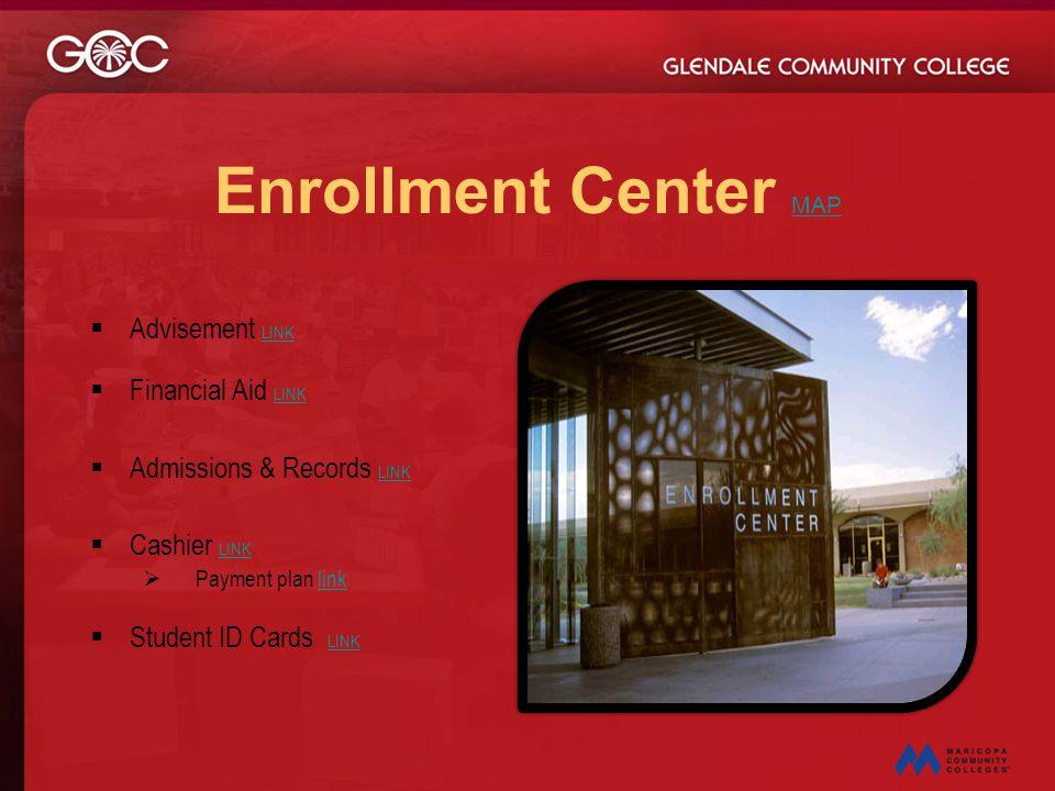 Enrollment Center MAP Advisement LINK Financial Aid LINK