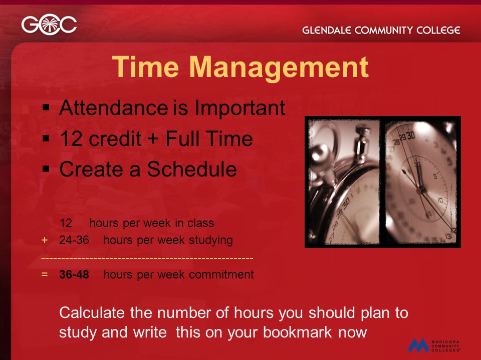 Time Management Attendance is Important 12 credit + Full Time