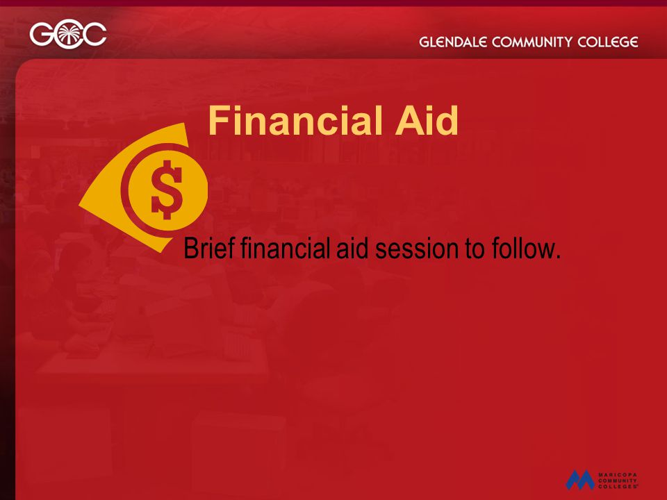 Brief financial aid session to follow.