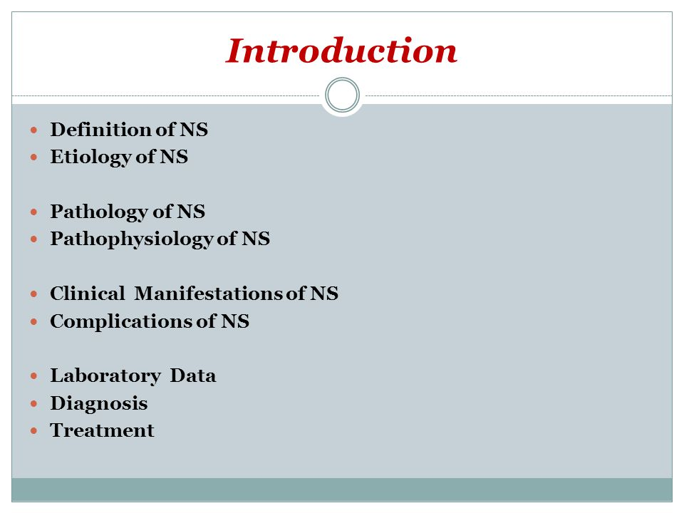 Introduction Definition of NS Etiology of NS Pathology of NS