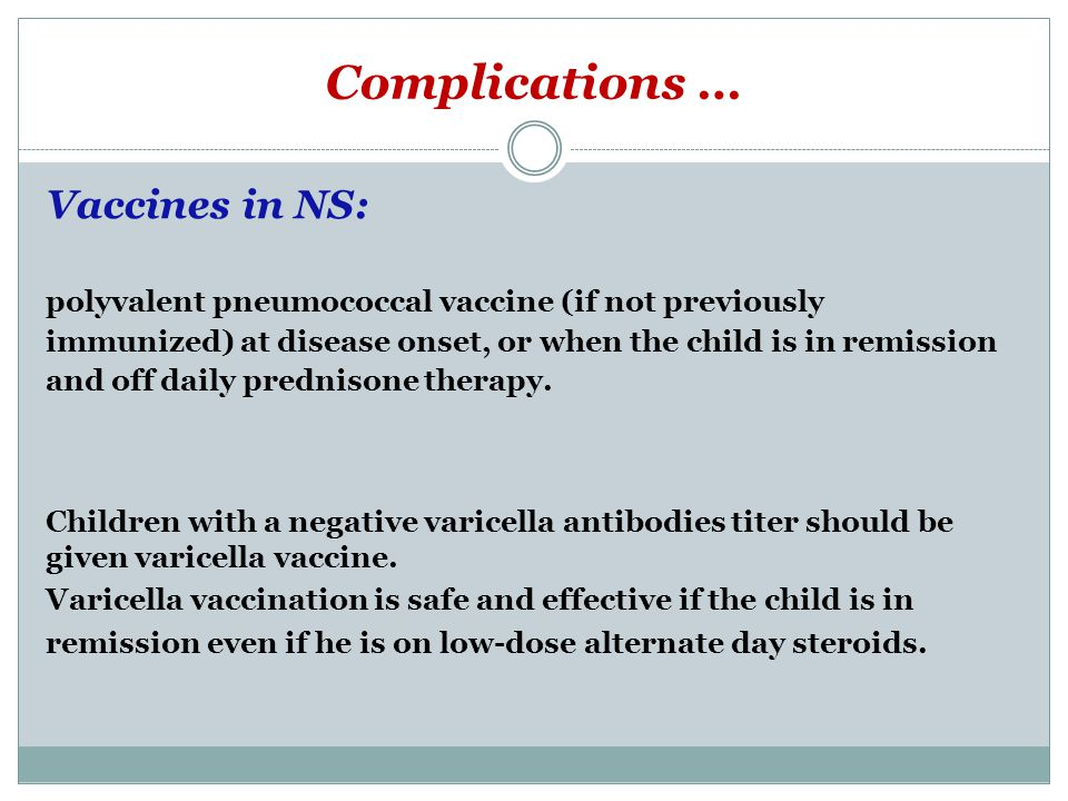 Complications … Vaccines in NS: