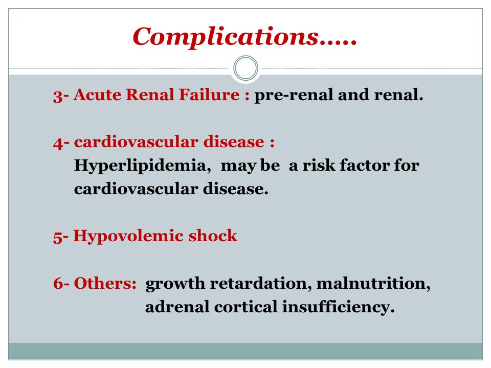 Complications….. 3- Acute Renal Failure : pre-renal and renal.