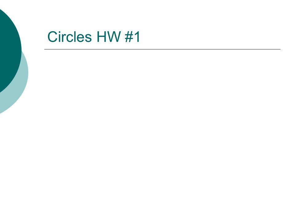 Circles HW #1
