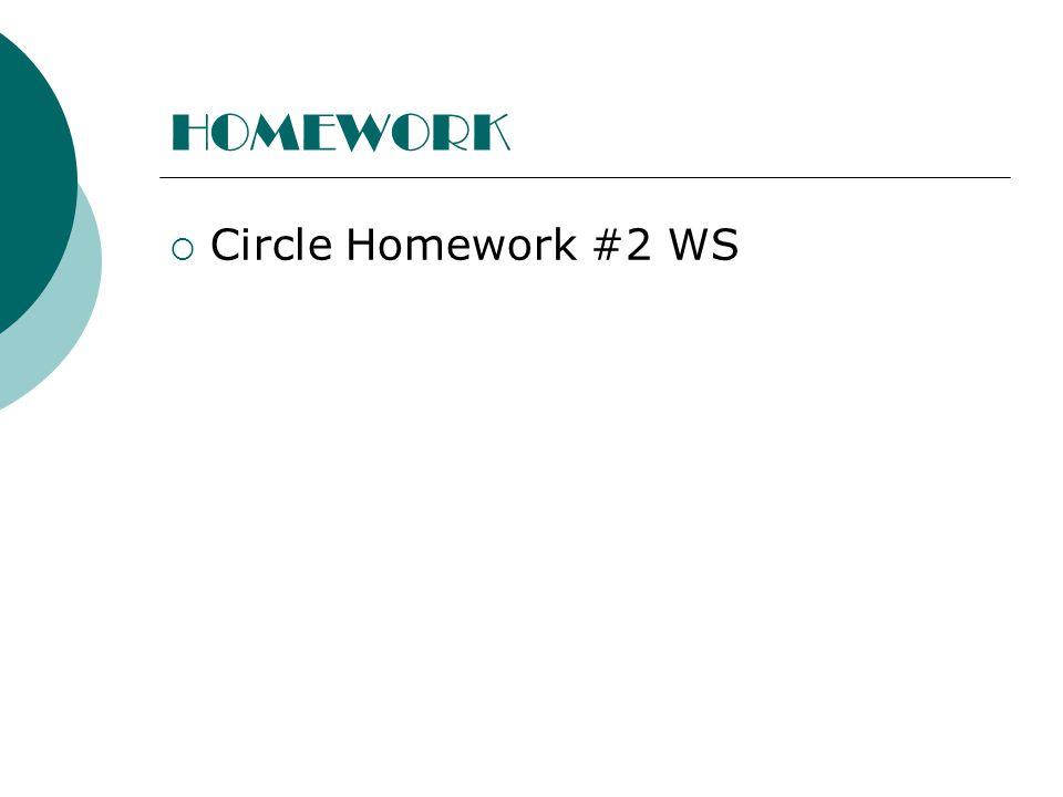 HOMEWORK Circle Homework #2 WS