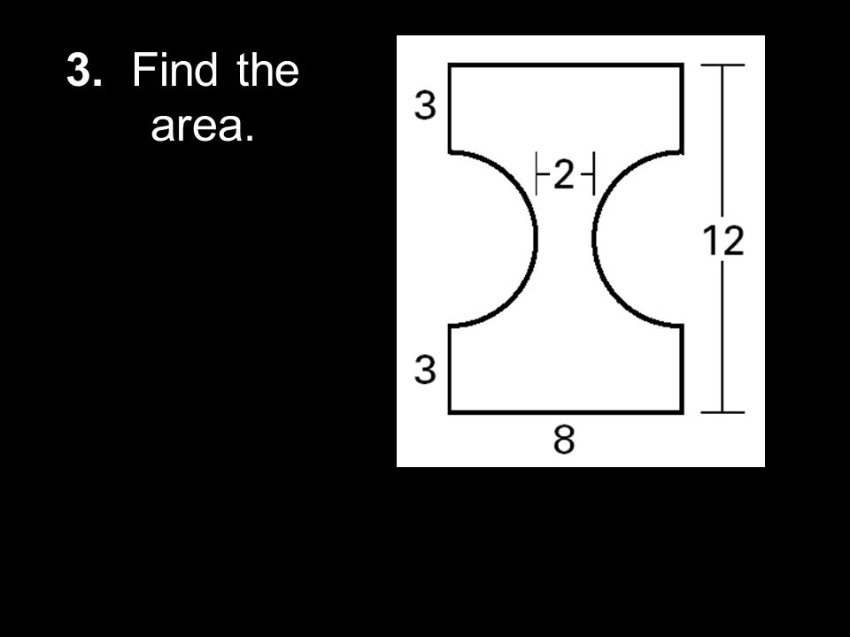 3. Find the area.