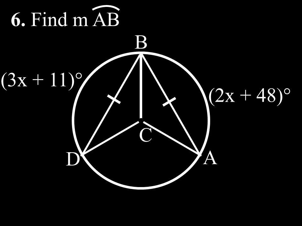 6. Find m AB B (3x + 11)° (2x + 48)° C D A