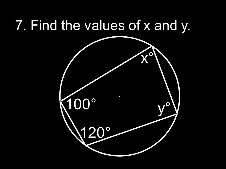 7. Find the values of x and y.