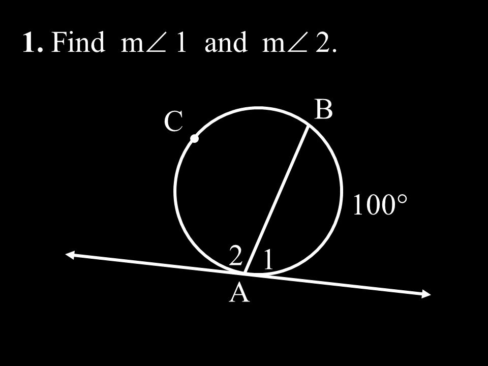 1. Find m 1 and m 2. B C 100° 2 1 A