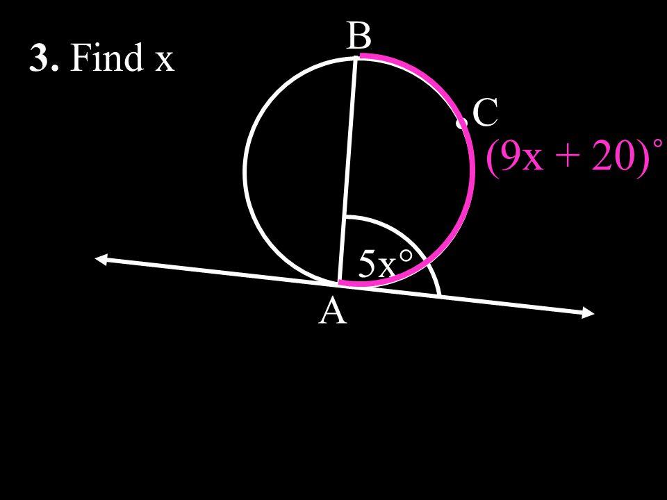 5x° A B C (9x + 20)˚ 3. Find x
