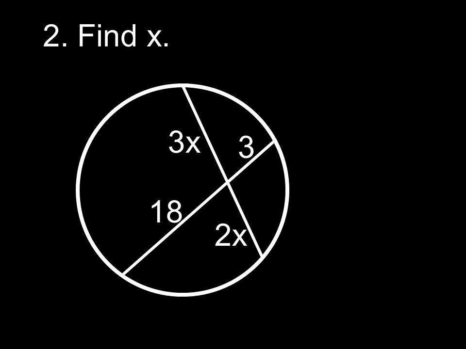 2. Find x. 3x 3 18 2x