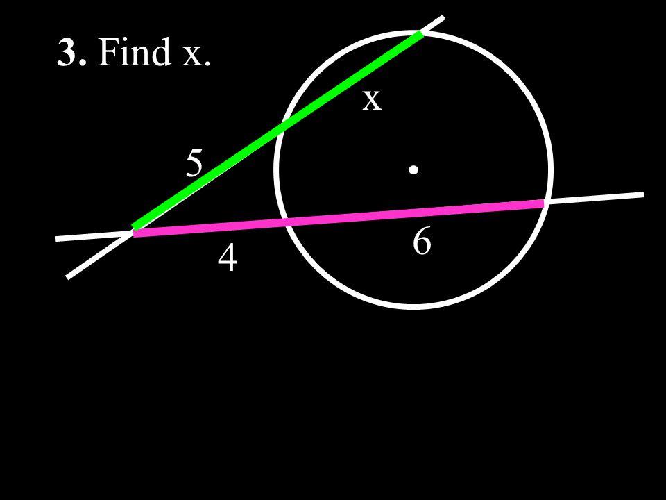 5 x 4 6 3. Find x.