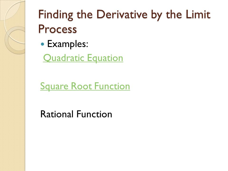 Finding the Derivative by the Limit Process