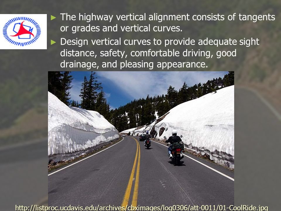 The highway vertical alignment consists of tangents or grades and vertical curves.