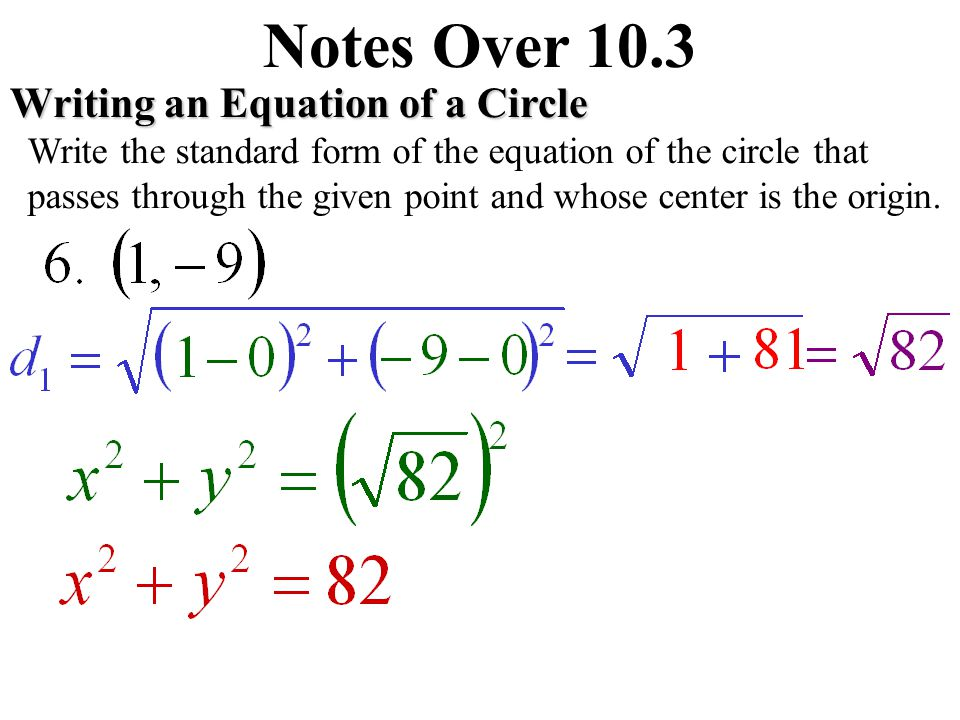 Notes Over 10.3 Writing an Equation of a Circle