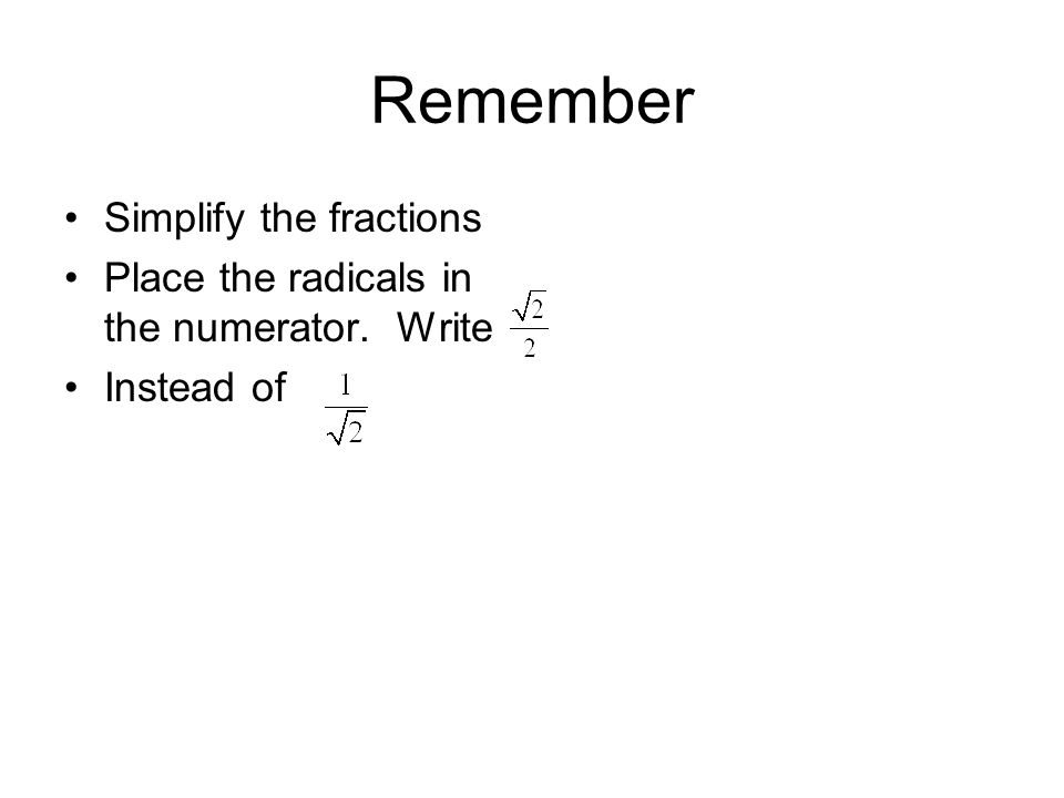 Remember Simplify the fractions