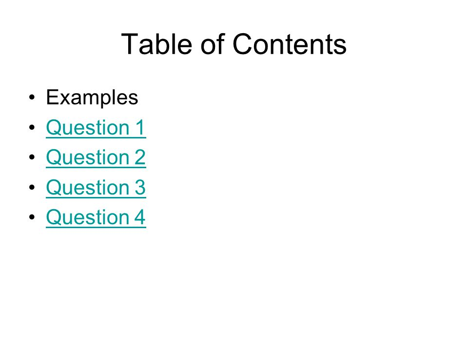 Table of Contents Examples Question 1 Question 2 Question 3 Question 4