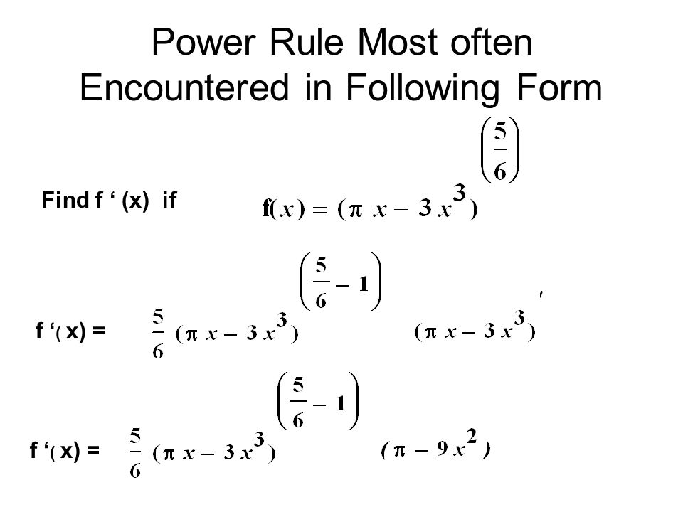 Power Rule Most often Encountered in Following Form
