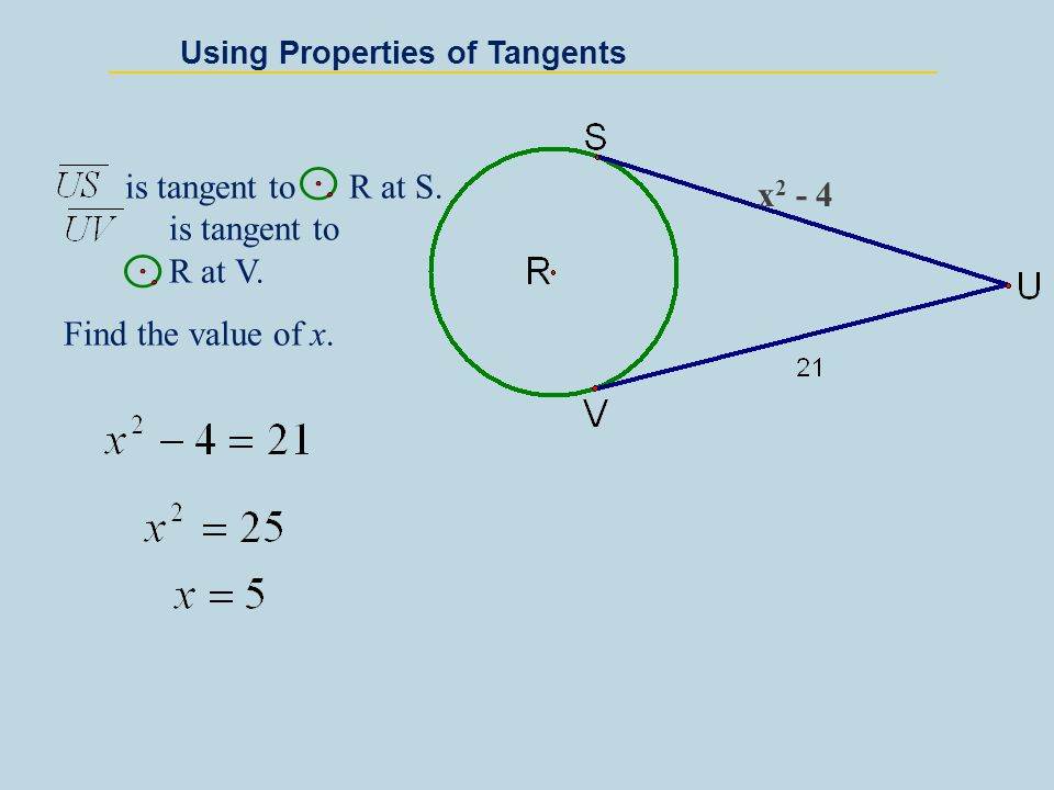 is tangent to R at S. is tangent to R at V.