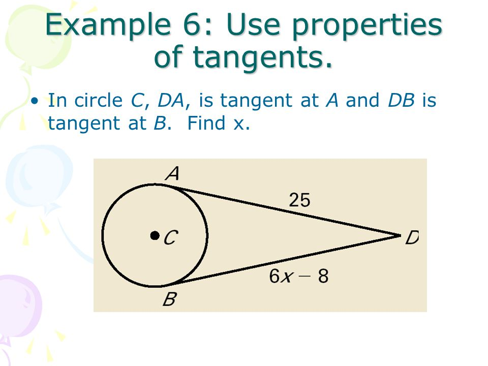 Example 6: Use properties of tangents.