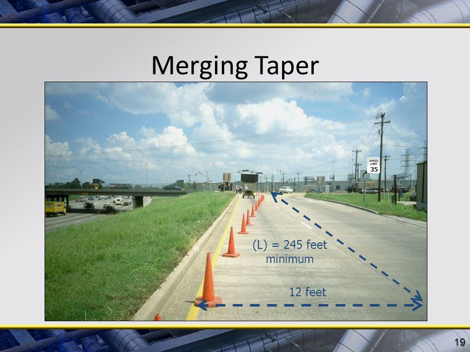 Merging Taper 35 (L) = 245 feet minimum 12 feet