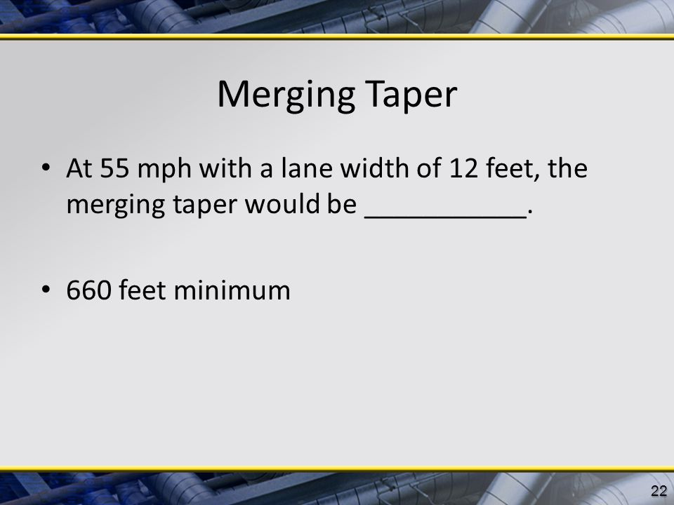 Merging Taper At 55 mph with a lane width of 12 feet, the merging taper would be ___________.