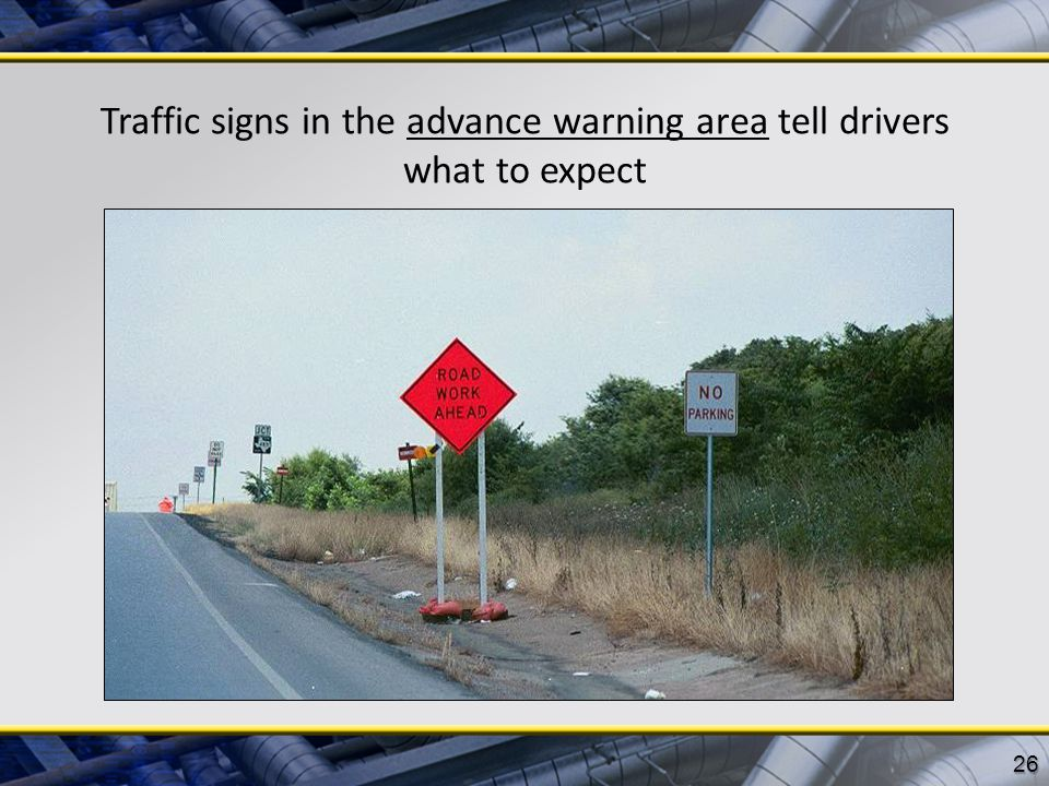 Traffic signs in the advance warning area tell drivers what to expect