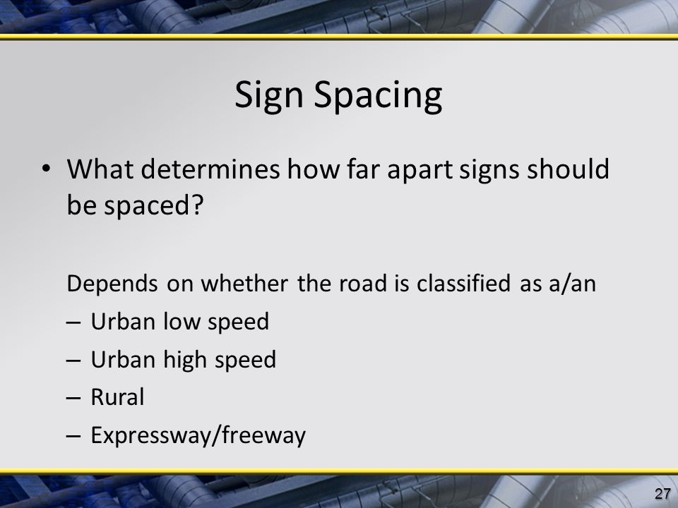 Sign Spacing What determines how far apart signs should be spaced