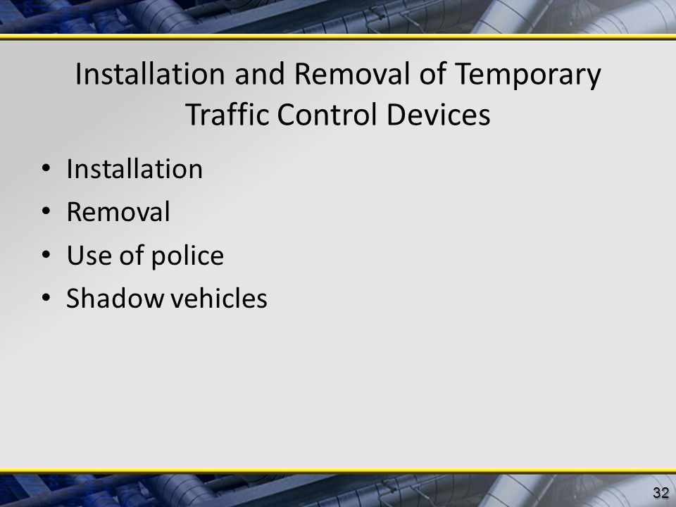 Installation and Removal of Temporary Traffic Control Devices