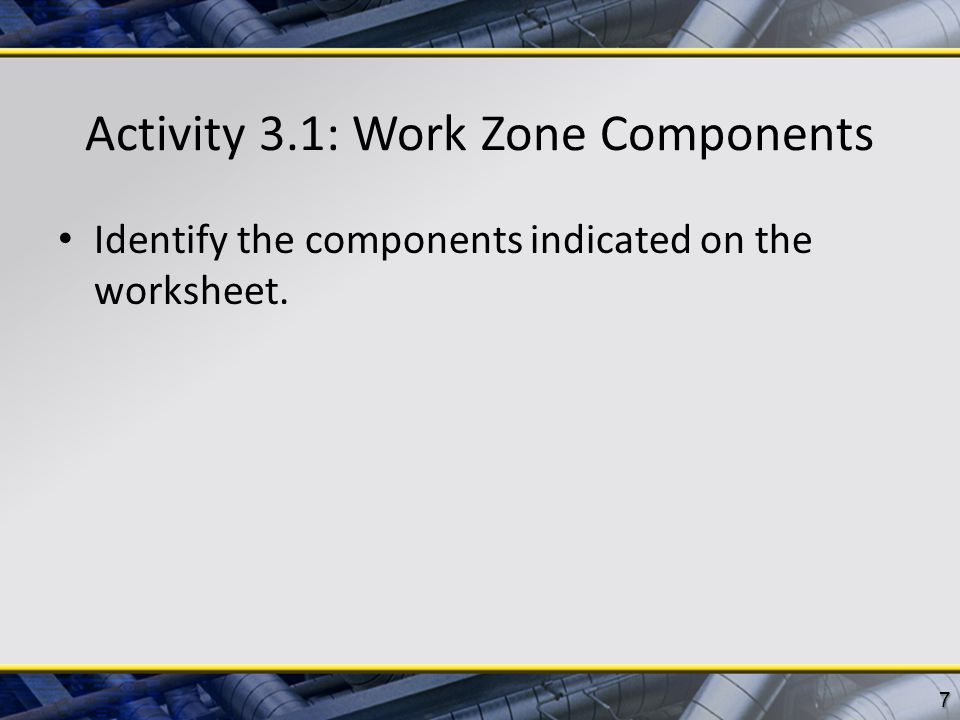 Activity 3.1: Work Zone Components