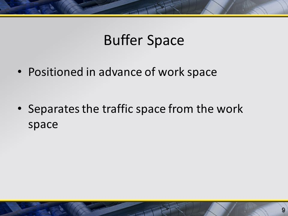 Buffer Space Positioned in advance of work space