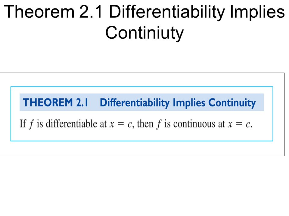 Theorem 2.1 Differentiability Implies Continiuty
