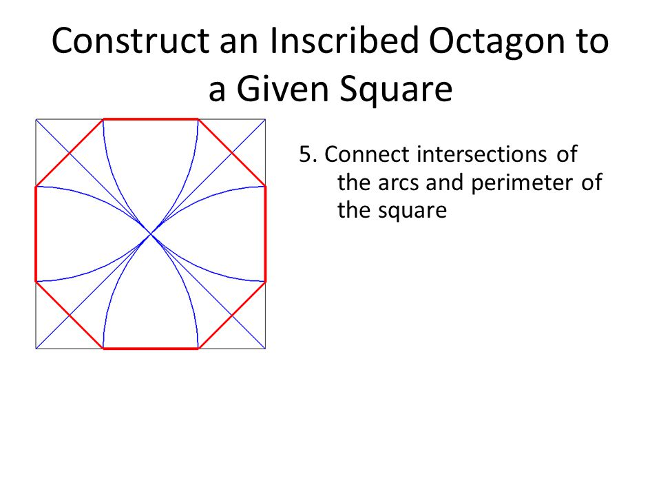 Construct an Inscribed Octagon to a Given Square