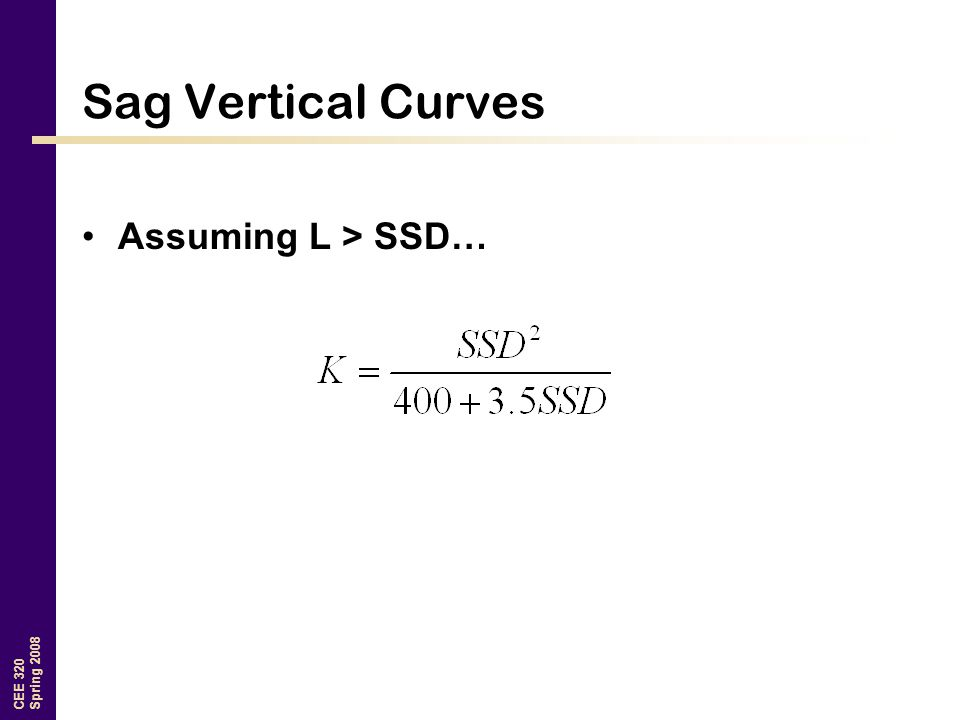 Sag Vertical Curves Assuming L > SSD…