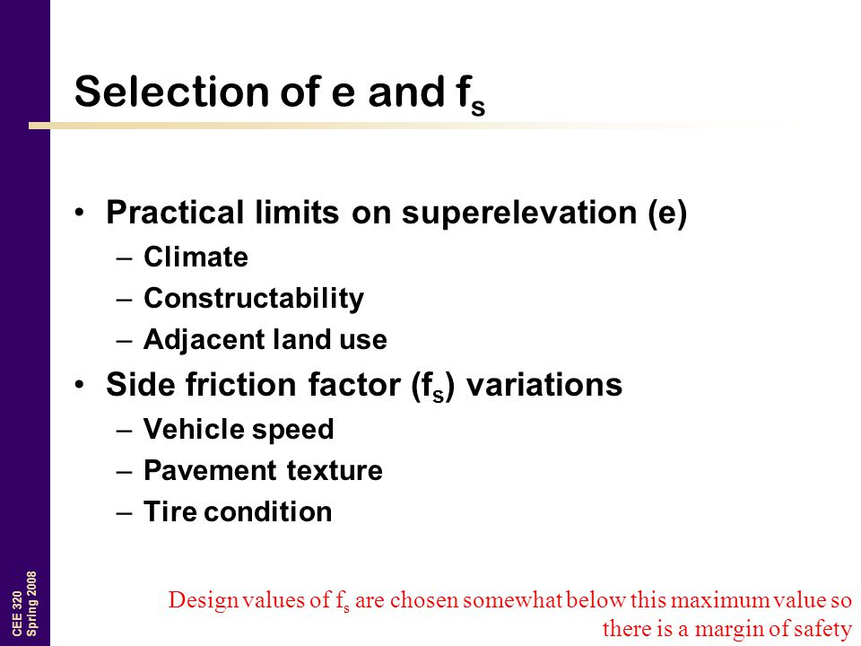Selection of e and fs Practical limits on superelevation (e)