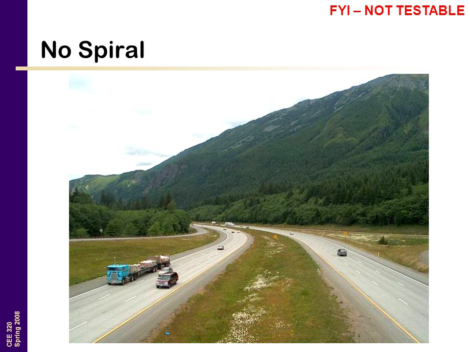 FYI – NOT TESTABLE No Spiral I-90 past North Bend looking east