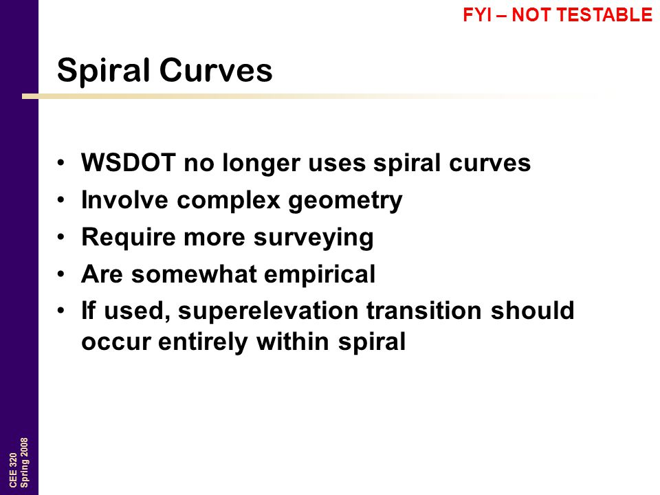 Spiral Curves WSDOT no longer uses spiral curves