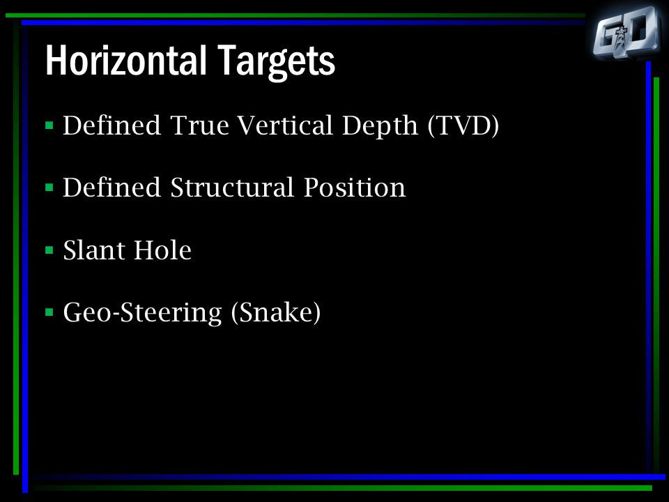 Horizontal Targets Defined True Vertical Depth (TVD)