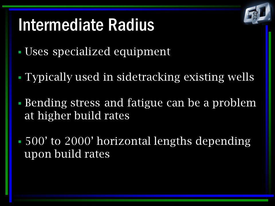 Intermediate Radius Uses specialized equipment