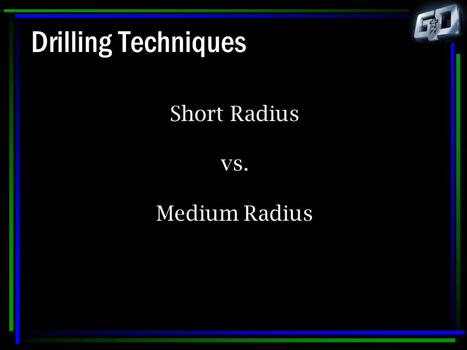 Short Radius vs. Medium Radius
