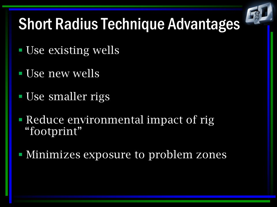 Short Radius Technique Advantages
