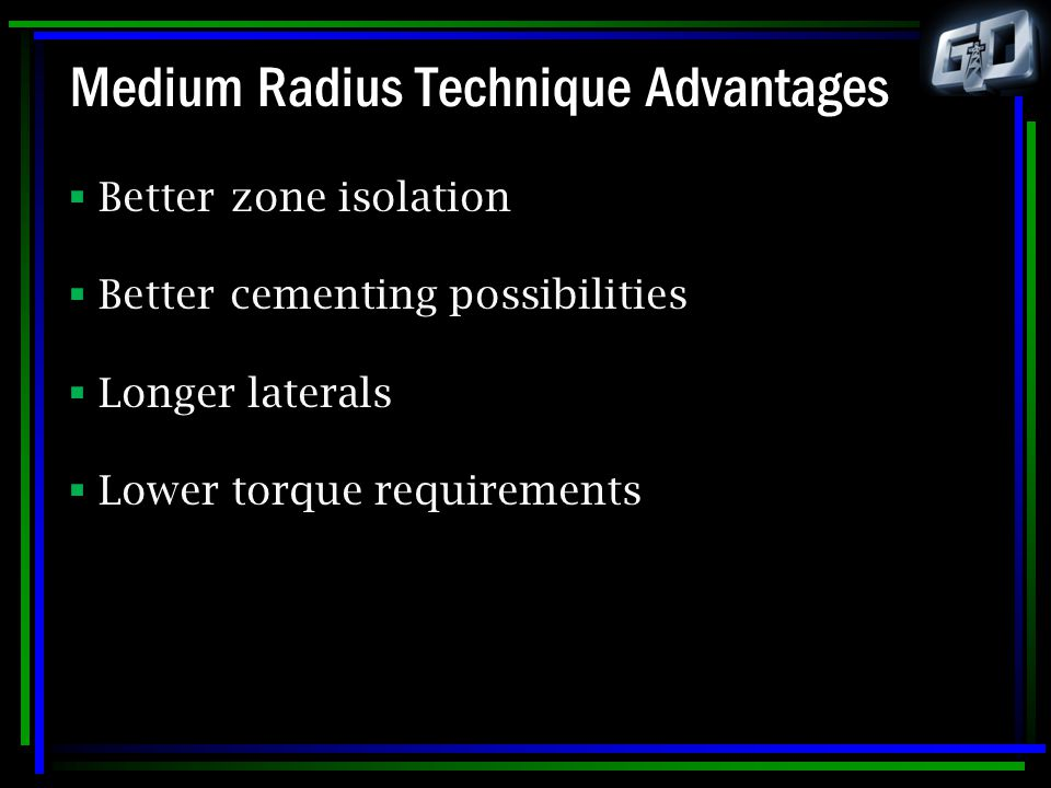 Medium Radius Technique Advantages