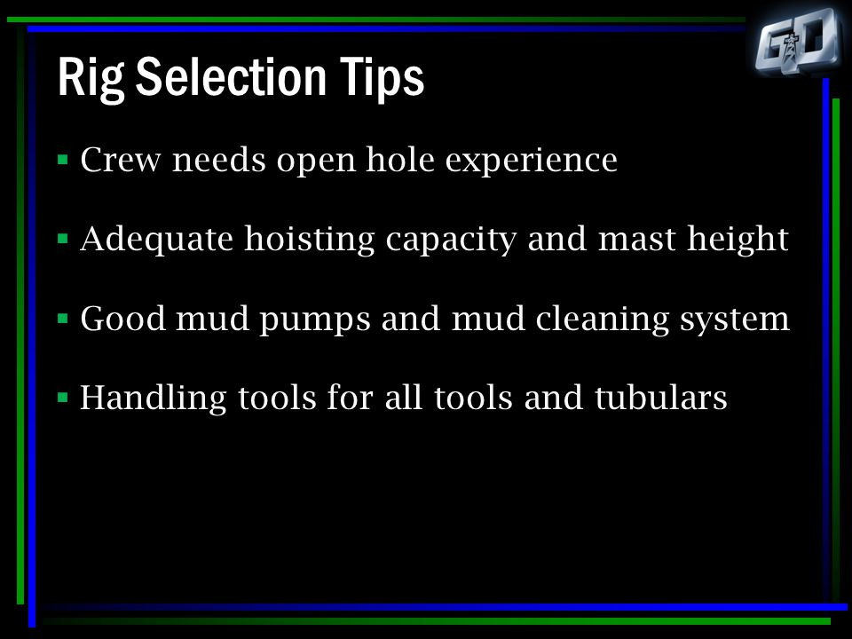 Rig Selection Tips Crew needs open hole experience