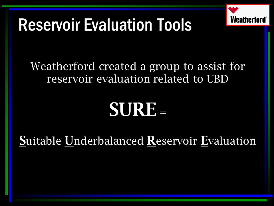 Reservoir Evaluation Tools