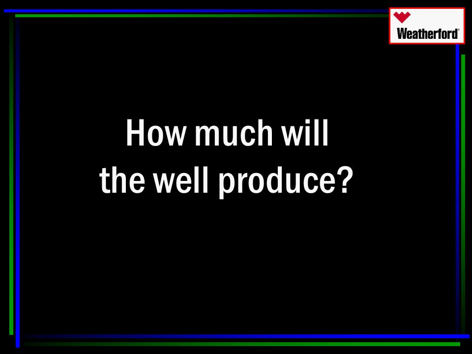 How much will the well produce