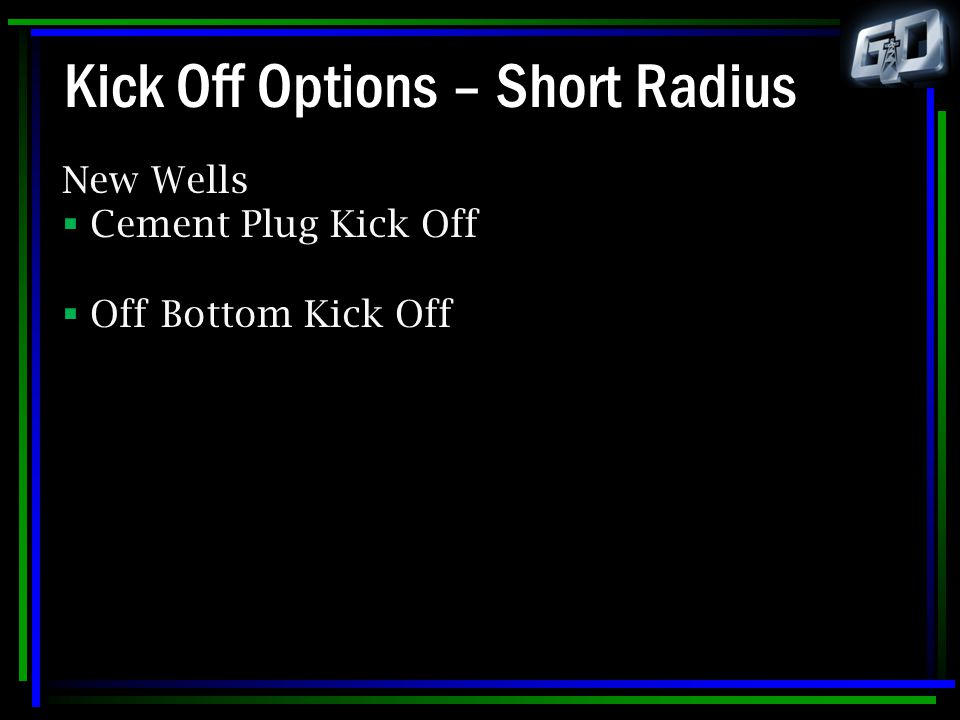 Kick Off Options – Short Radius