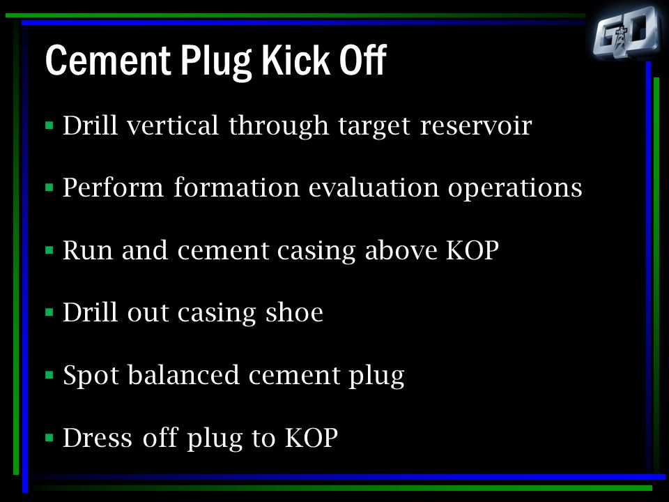 Cement Plug Kick Off Drill vertical through target reservoir