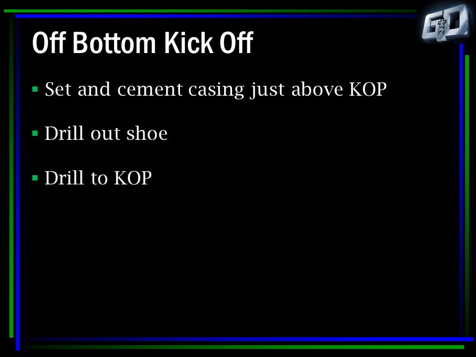 Off Bottom Kick Off Set and cement casing just above KOP
