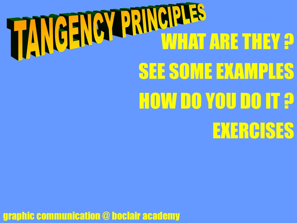 TANGENCY PRINCIPLES WHAT ARE THEY SEE SOME EXAMPLES